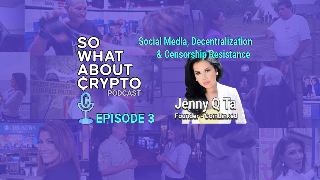 Episode 3 – Jenny Q Ta from Coinlinked on Social Media